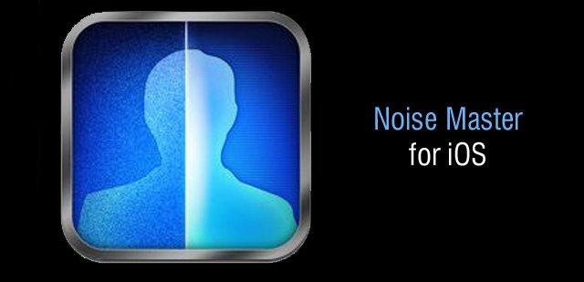Noise Master, una herramienta para reducir ruido en iOS