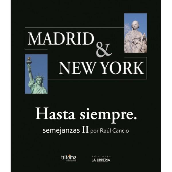 Las semejanzas entre Madrid y Nueva York según Raúl Cancio